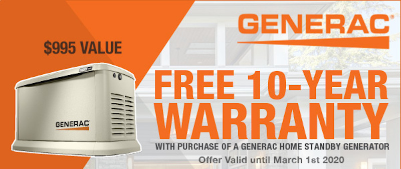 Free Generac 10-Year Extended Warranty Limited Time Offer $995 Value. Offer Valid January 20, to March 20, 2020. Includes 10kW to 22kW Guardian Standby Generators.